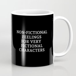 Non-Fictional Feelings for Very Fictional Characters - Inverted Coffee Mug