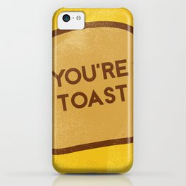 You're Toast iPhone Case