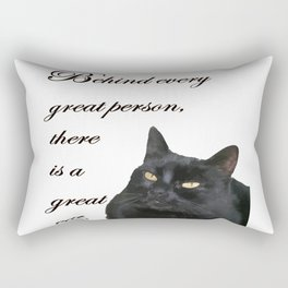 Behind Every Great Person There Is A Great Cat Rectangular Pillow