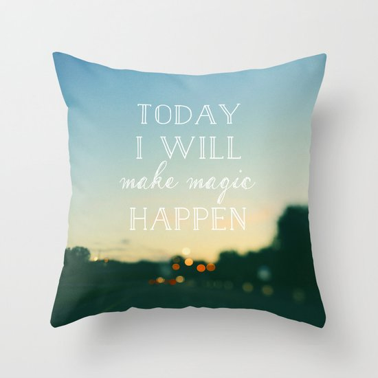 Today I Will Make Magic Throw Pillow