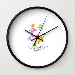 Keep Dreaming. Keep Creating. Keep Chasing Possibility. Wall Clock