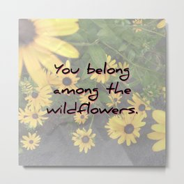 among the wildflowers - Tom Petty tribute Metal Print