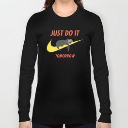 Just Do It Tomorrow Long Sleeve T-shirt
