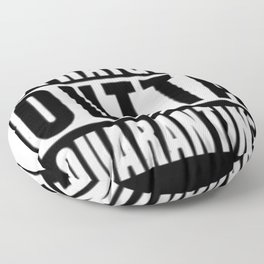 Straight Outta Quarantine Floor Pillow