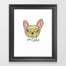 I'm Cute French Bulldog Framed Art Print