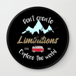 Don't create limitations, explore the world #2 Wall Clock