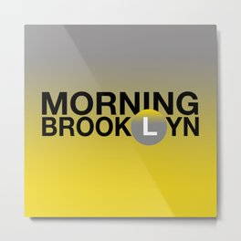 MORNING BROOKLYN Metal Print