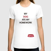 netflix T-shirts featuring Netflix ate my Homework by J.Stiglitz