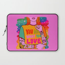 You Are What You Love Laptop Sleeve