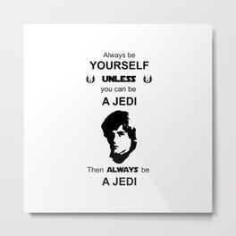 Luke Skywalker be yourself StarWars Metal Print