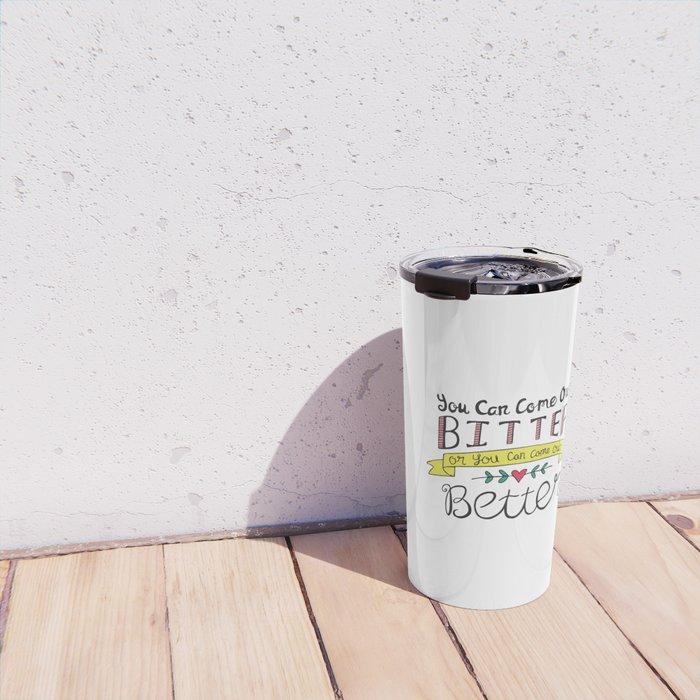 Bitter or Better Travel Mug