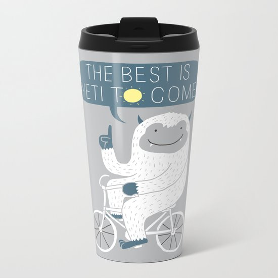 The Best is Yeti to Come Metal Travel Mug