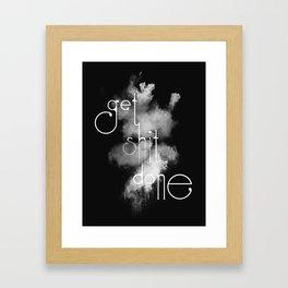 Get Shit Done on Black Background Framed Art Print