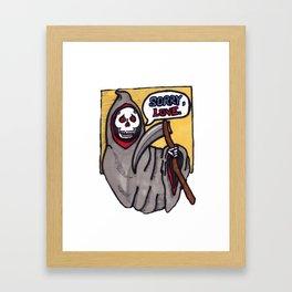 Sorry, Love. Framed Art Print
