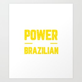 Never Underestimate The Power Of A Brazilian Family Art Print