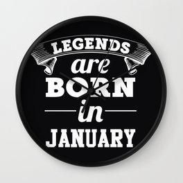 Birthday t shirt legends are born in january Wall Clock