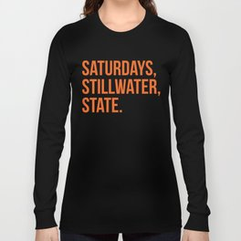 Saturday, Stillwater, State Long Sleeve T-shirt