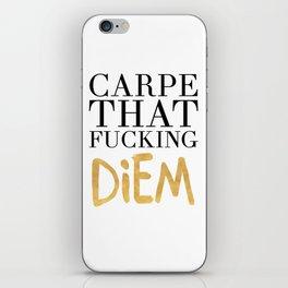 CARPE THAT FUCKING DIEM life quote iPhone Skin