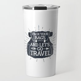 Pack Your Bags And Let's Go Travel Travel Mug
