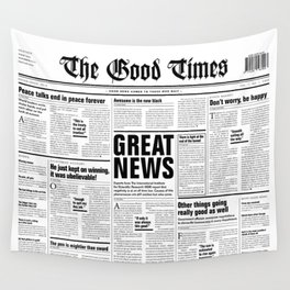 The Good Times Vol. 1, No. 1 / Newspaper with only good news Wall Tapestry
