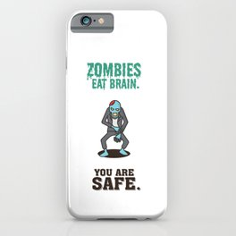 Zombies Eat Brain - Funny Humor Quotes iPhone Case