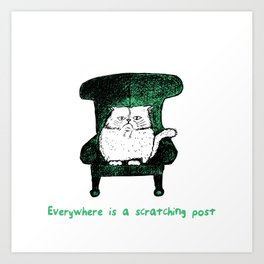 Everywhere is a Scratching Post (Green) Art Print