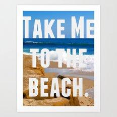 Take Me To The Beach Art Print