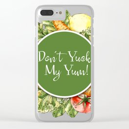 Don't Yuck My Yum Clear iPhone Case