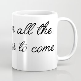 excited for all Coffee Mug