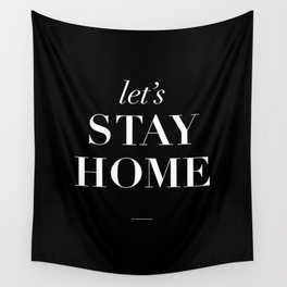 Let's Stay Home black and white typography poster black-white design home decor bedroom wall art Wall Tapestry