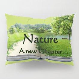 Nature a new Chapter Pillow Sham