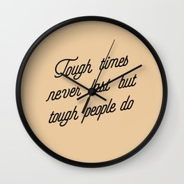 Tough Times Wall Clock