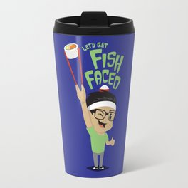 Let's Get Fish Faced Travel Mug