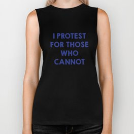 I protest for those who cannot Biker Tank