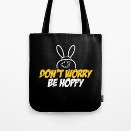 Don't Worry Be Hoppy Rabbit Bunny Tote Bag
