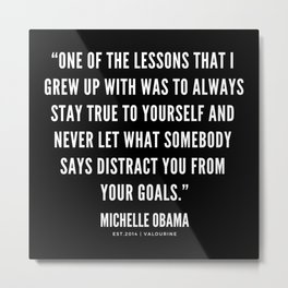 """""""One of the lessons that I grew up with was to always stay true to yourself""""