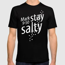Stay Salty with Mark 9:5 T-shirt