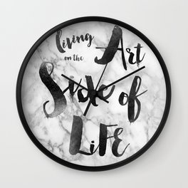 Living on the Art Side of Life Wall Clock
