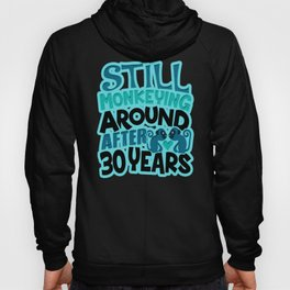 30th Anniversary Still Monkeying Around After 30 Years Wedding Marriage Hoody