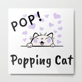 Popping Cat Cute pet Metal Print