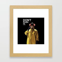 Breking Bad don't push me down Framed Art Print