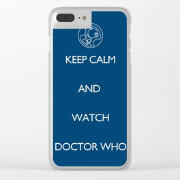 KEEP CALM and watch Doctor Who Clear iPhone Case