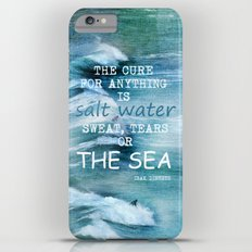 The cure for anything is salt water, sweat, tears, or the sea.    Dinesen, Isak iPhone 6s Plus Slim Case