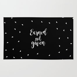 Earned not given... Inspirational Quote Rug