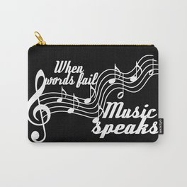 When words fail music speaks Carry-All Pouch
