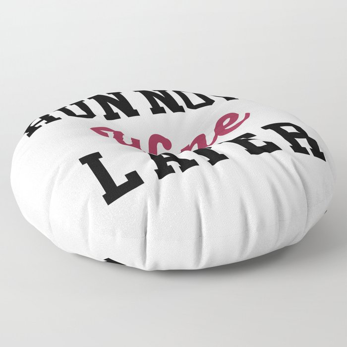 Run Now, Wine Later Funny Quote Floor Pillow