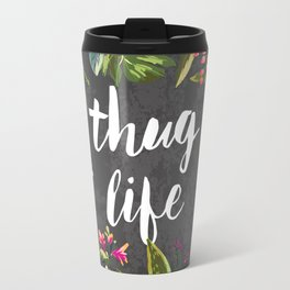 Thug Life Travel Mug