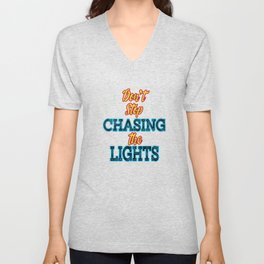 Get motivated with this cool & awesome Tee Don't stop believing and so DON'T STOP CHASING THE LIGHTS Unisex V-Neck