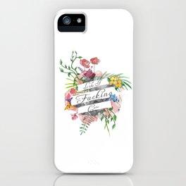 Like I Fucking Care iPhone Case