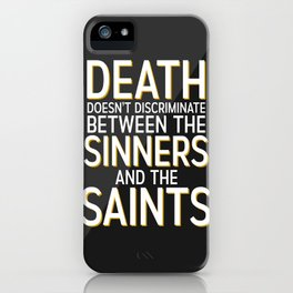 Death Doesn't Discriminate iPhone Case